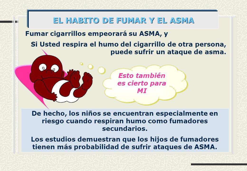 EL HABITO DE FUMAR Y EL ASMA Esto también es cierto para MI