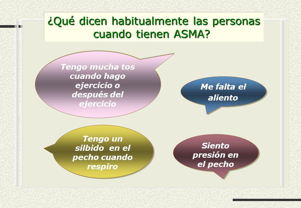 ¿Qué dicen habitualmente las personas cuando tienen ASMA