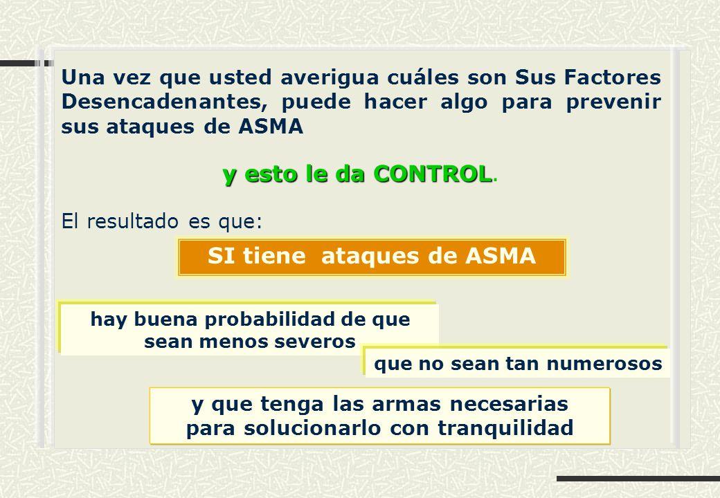 SI tiene ataques de ASMA