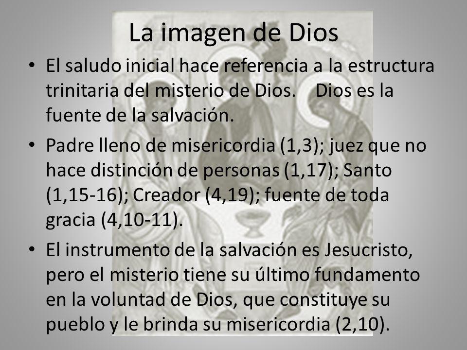 La imagen de Dios El saludo inicial hace referencia a la estructura trinitaria del misterio de Dios. Dios es la fuente de la salvación.