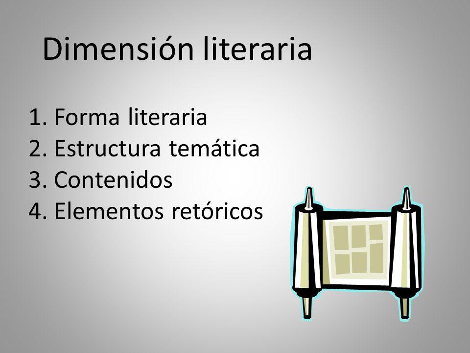 Dimensión literaria 1. Forma literaria 2. Estructura temática 3