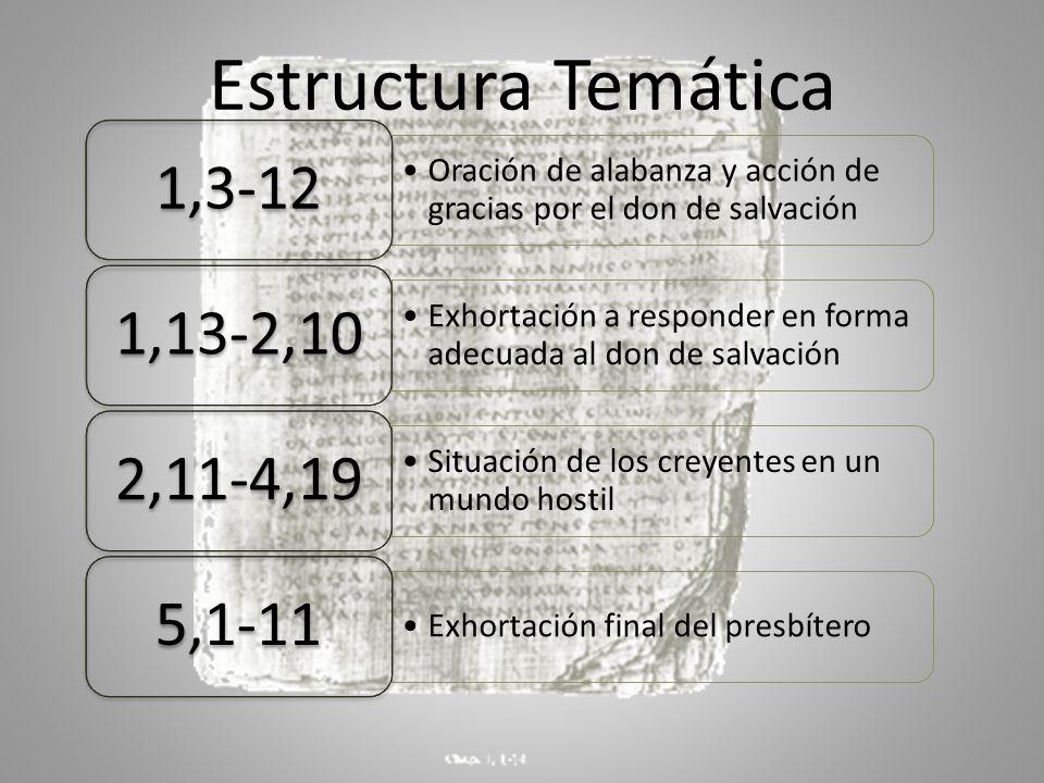 Estructura Temática 1,3-12. Oración de alabanza y acción de gracias por el don de salvación. 1,13-2,10.