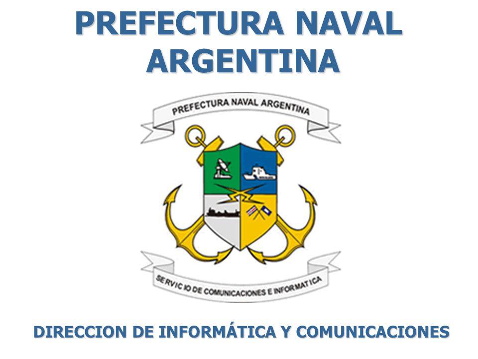 PREFECTURA NAVAL ARGENTINA DIRECCION DE INFORMÁTICA Y COMUNICACIONES