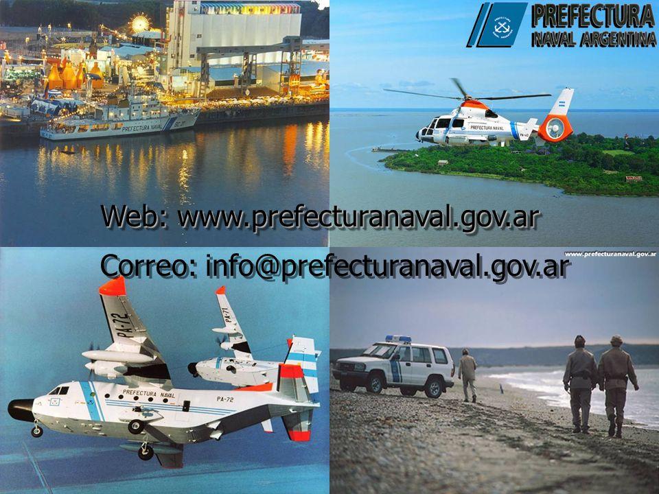 Web: www.prefecturanaval.gov.ar Correo: info@prefecturanaval.gov.ar