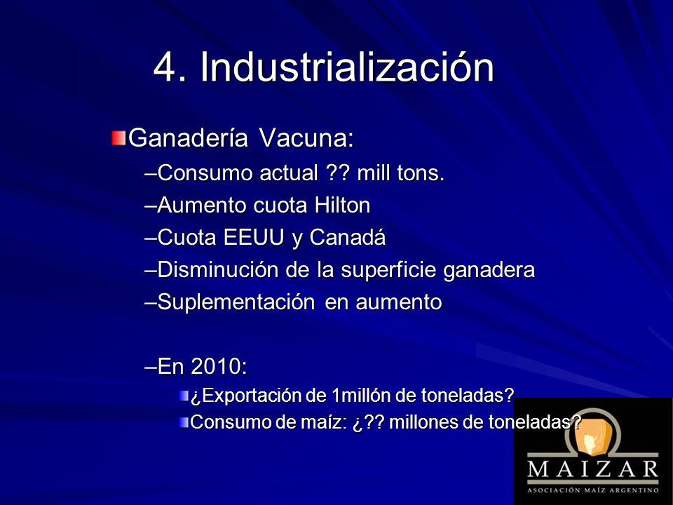 4. Industrialización Ganadería Vacuna: Consumo actual mill tons.