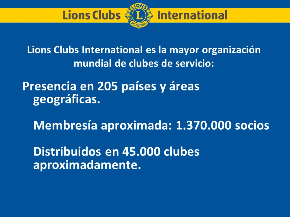 Lions Clubs International es la mayor organización mundial de clubes de servicio: