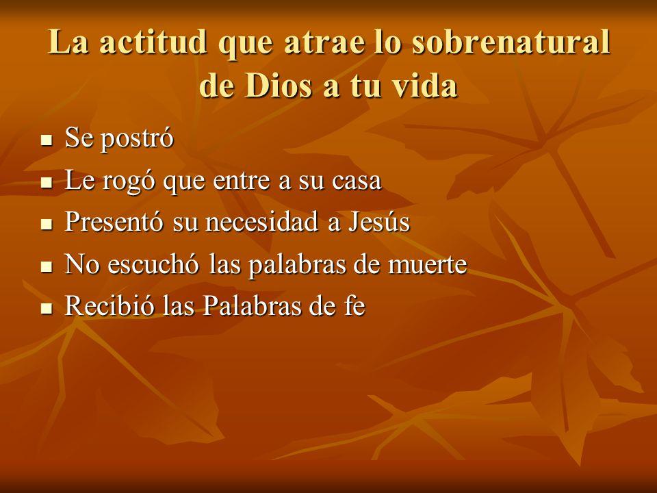 La actitud que atrae lo sobrenatural de Dios a tu vida