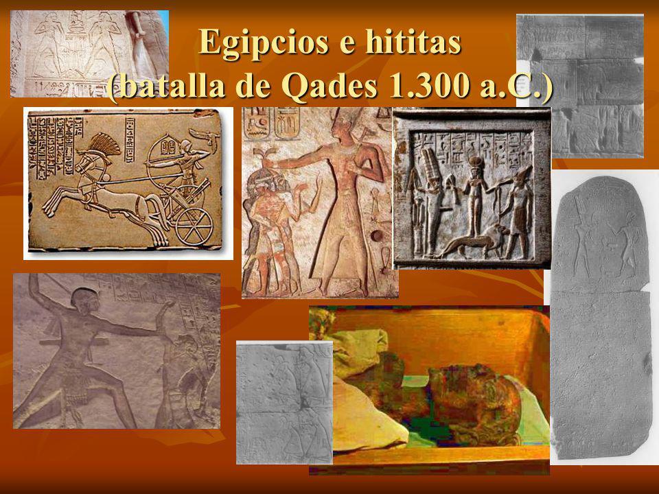 Egipcios e hititas (batalla de Qades 1.300 a.C.)