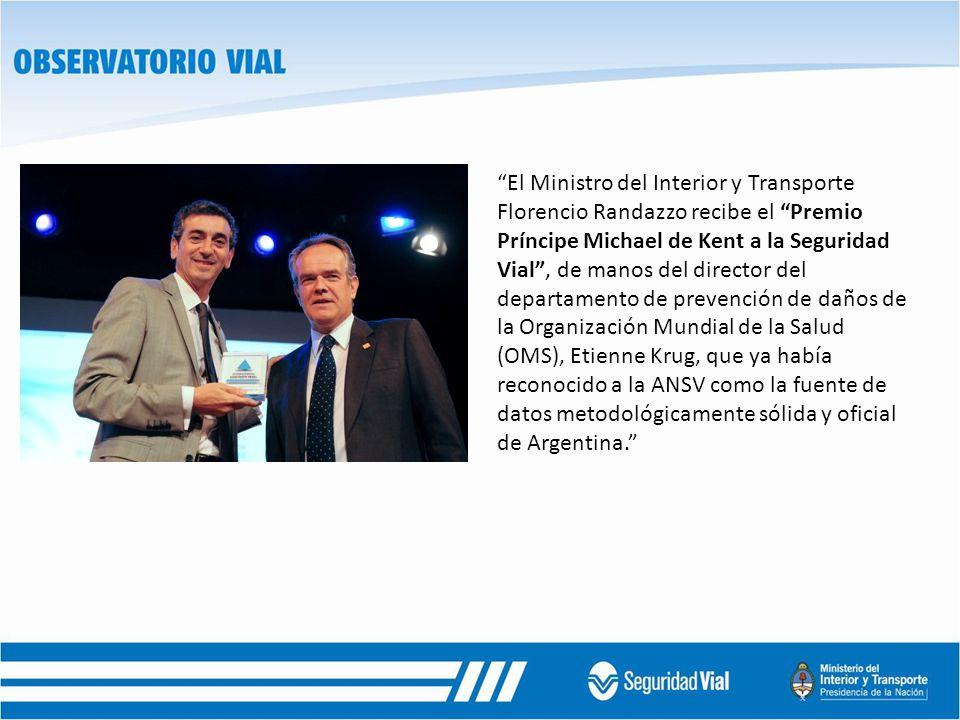 El Ministro del Interior y Transporte Florencio Randazzo recibe el Premio Príncipe Michael de Kent a la Seguridad Vial , de manos del director del departamento de prevención de daños de la Organización Mundial de la Salud (OMS), Etienne Krug, que ya había reconocido a la ANSV como la fuente de datos metodológicamente sólida y oficial de Argentina.