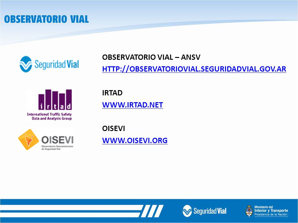 OBSERVATORIO VIAL – ANSV HTTP://OBSERVATORIOVIAL. SEGURIDADVIAL. GOV