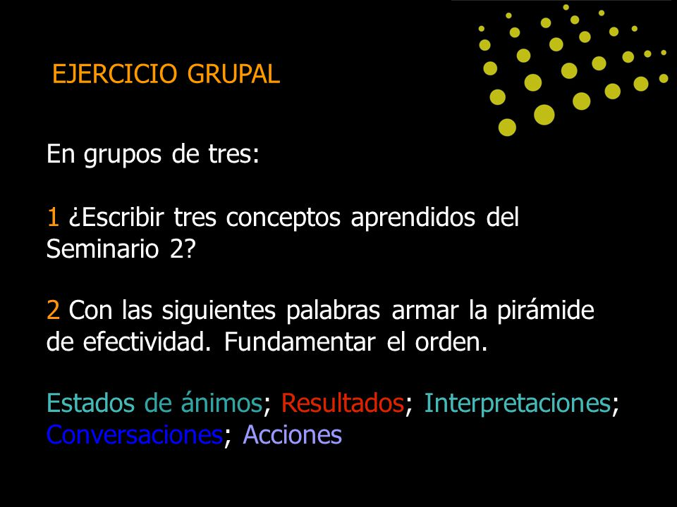 EJERCICIO GRUPAL En grupos de tres: 1 ¿Escribir tres conceptos aprendidos del Seminario 2