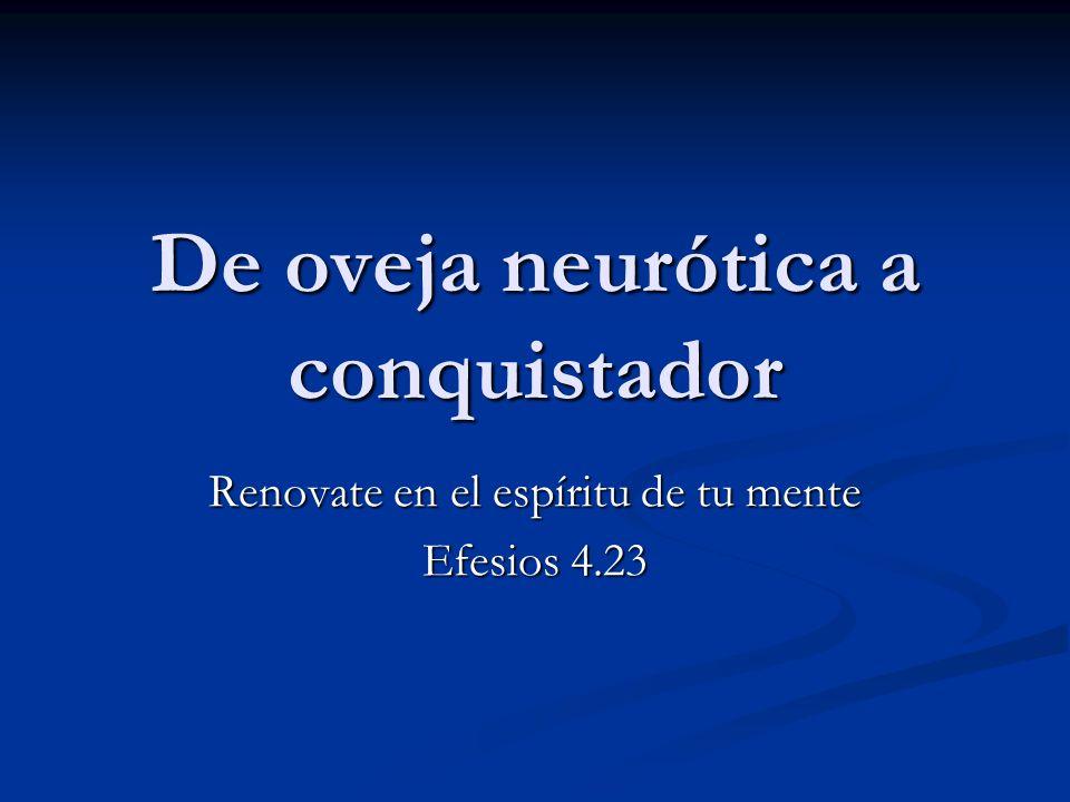 De oveja neurótica a conquistador