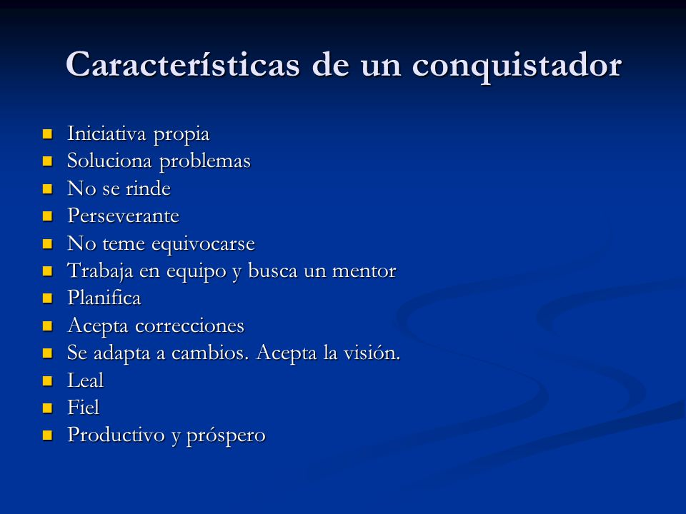 Características de un conquistador
