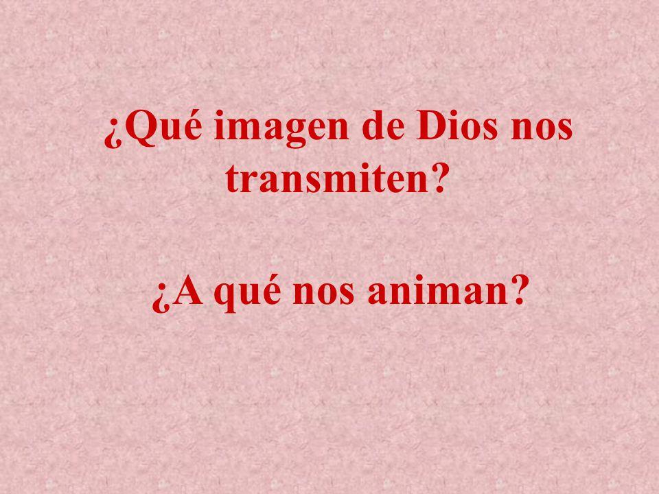 ¿Qué imagen de Dios nos transmiten