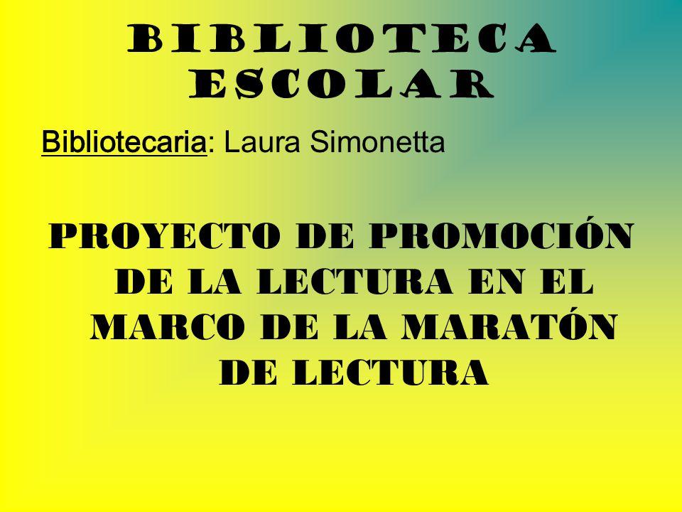 Biblioteca Escolar Bibliotecaria: Laura Simonetta.