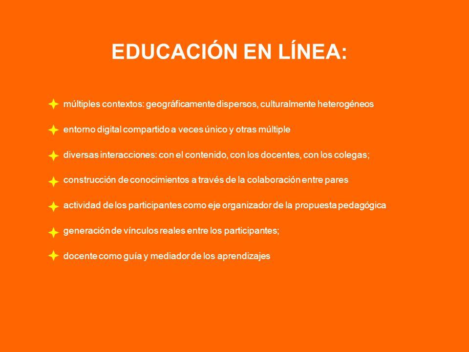 EDUCACIÓN EN LÍNEA: múltiples contextos: geográficamente dispersos, culturalmente heterogéneos.