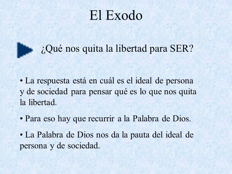 El Exodo ¿Qué nos quita la libertad para SER