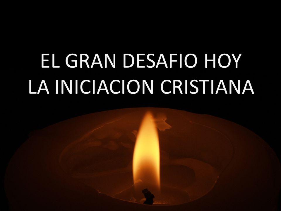 EL GRAN DESAFIO HOY LA INICIACION CRISTIANA