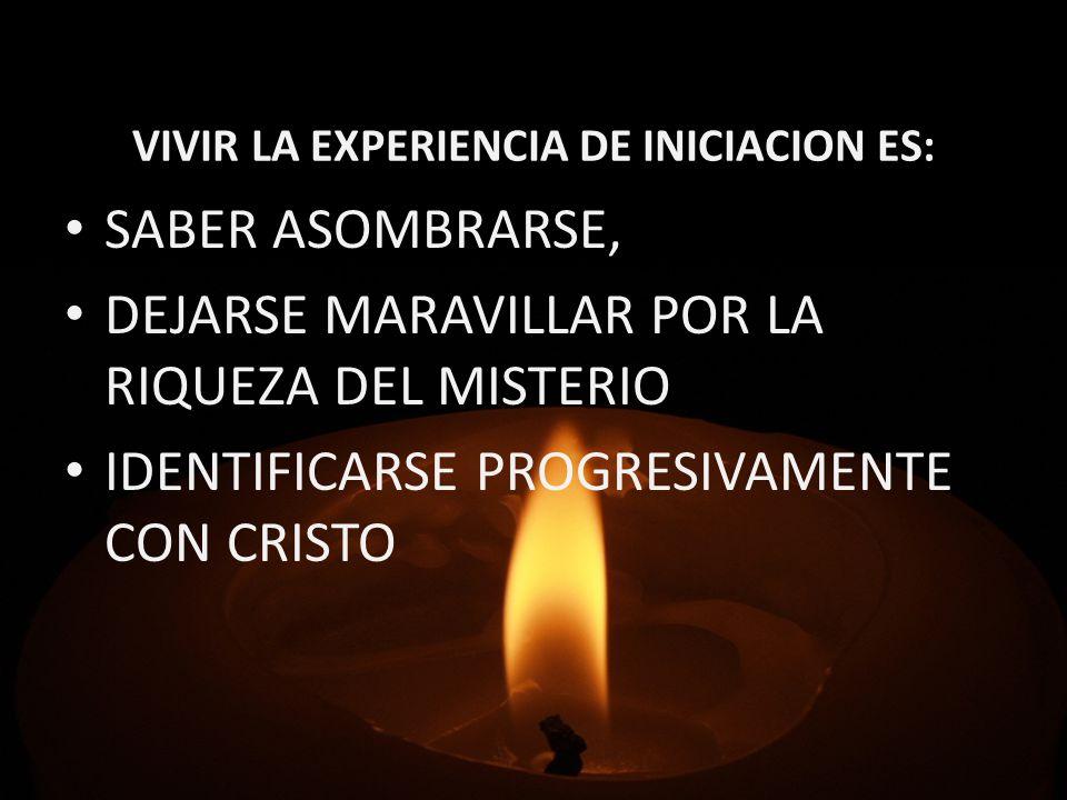 VIVIR LA EXPERIENCIA DE INICIACION ES: