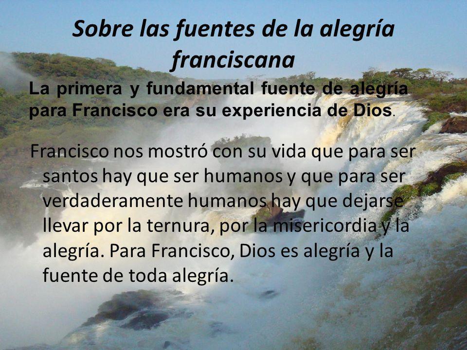 Sobre las fuentes de la alegría franciscana