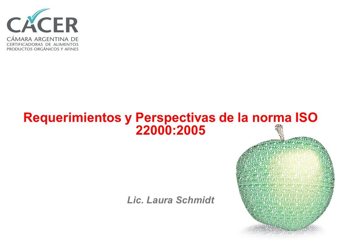 Requerimientos y Perspectivas de la norma ISO 22000:2005
