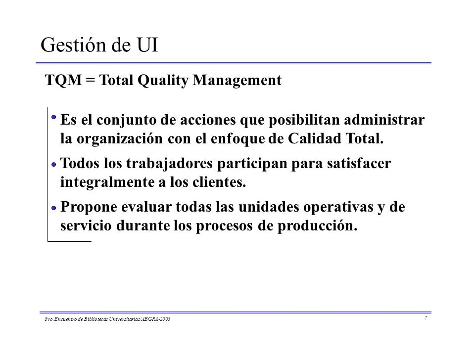 Gestión de UI TQM = Total Quality Management