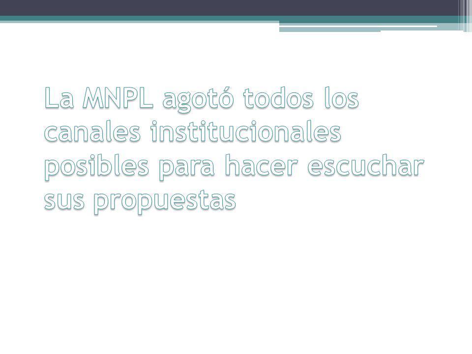 La MNPL agotó todos los canales institucionales posibles para hacer escuchar sus propuestas