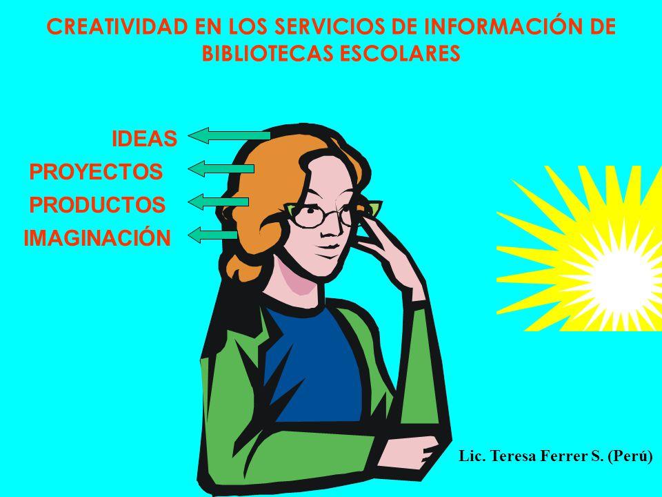 CREATIVIDAD EN LOS SERVICIOS DE INFORMACIÓN DE BIBLIOTECAS ESCOLARES