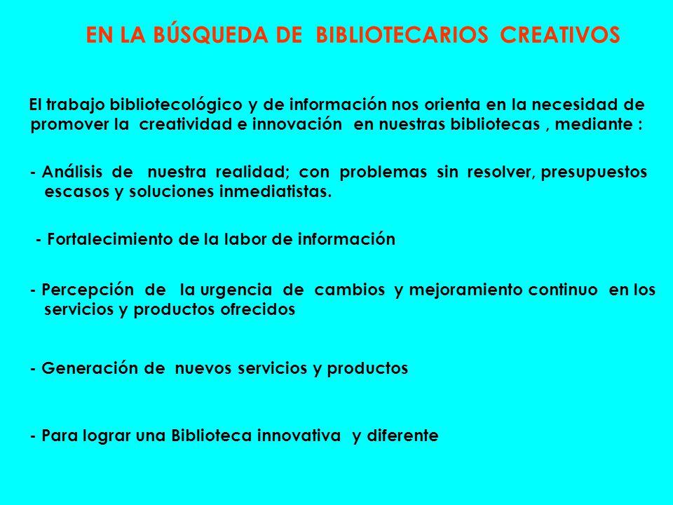 EN LA BÚSQUEDA DE BIBLIOTECARIOS CREATIVOS