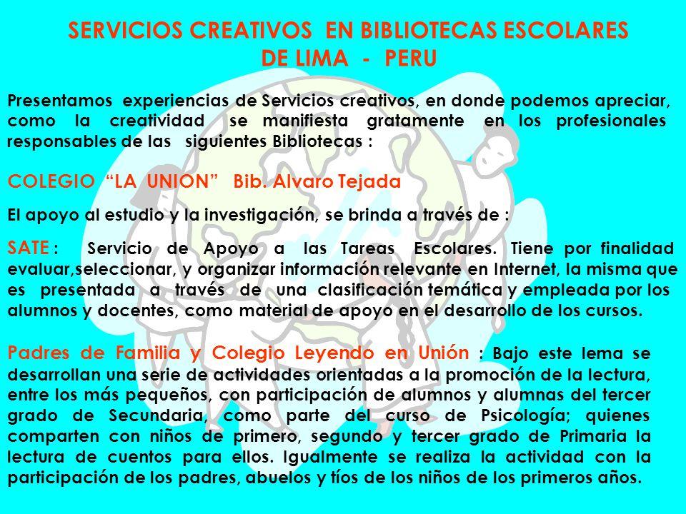 SERVICIOS CREATIVOS EN BIBLIOTECAS ESCOLARES DE LIMA - PERU
