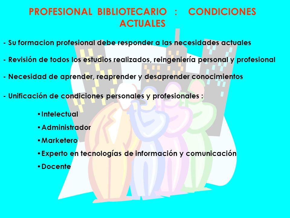 PROFESIONAL BIBLIOTECARIO : CONDICIONES ACTUALES