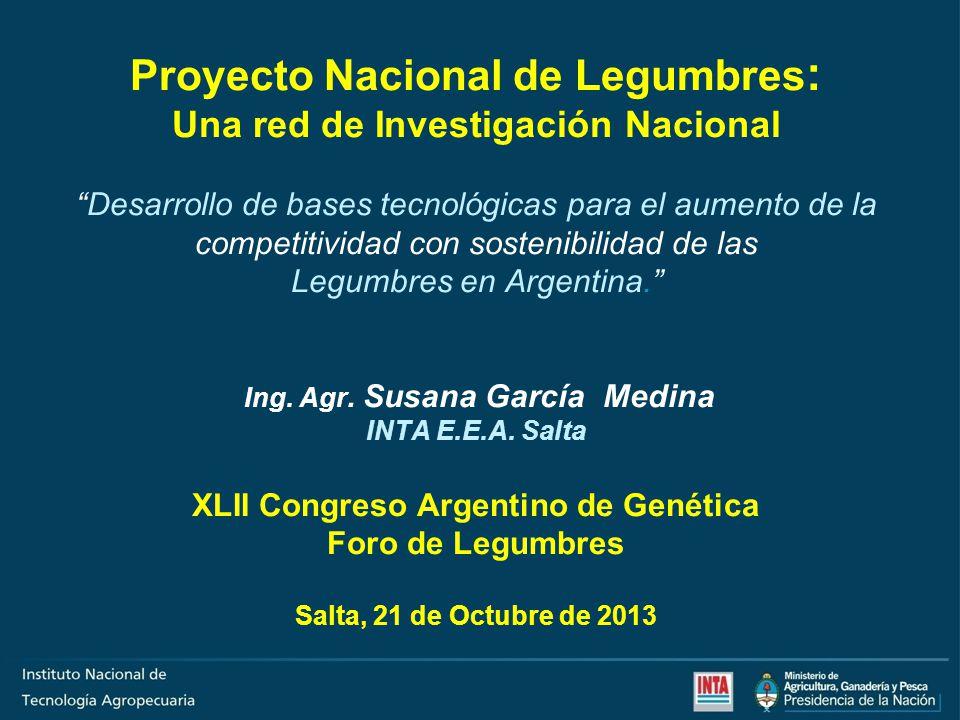 Proyecto Nacional de Legumbres: Una red de Investigación Nacional Desarrollo de bases tecnológicas para el aumento de la competitividad con sostenibilidad de las Legumbres en Argentina. Ing.