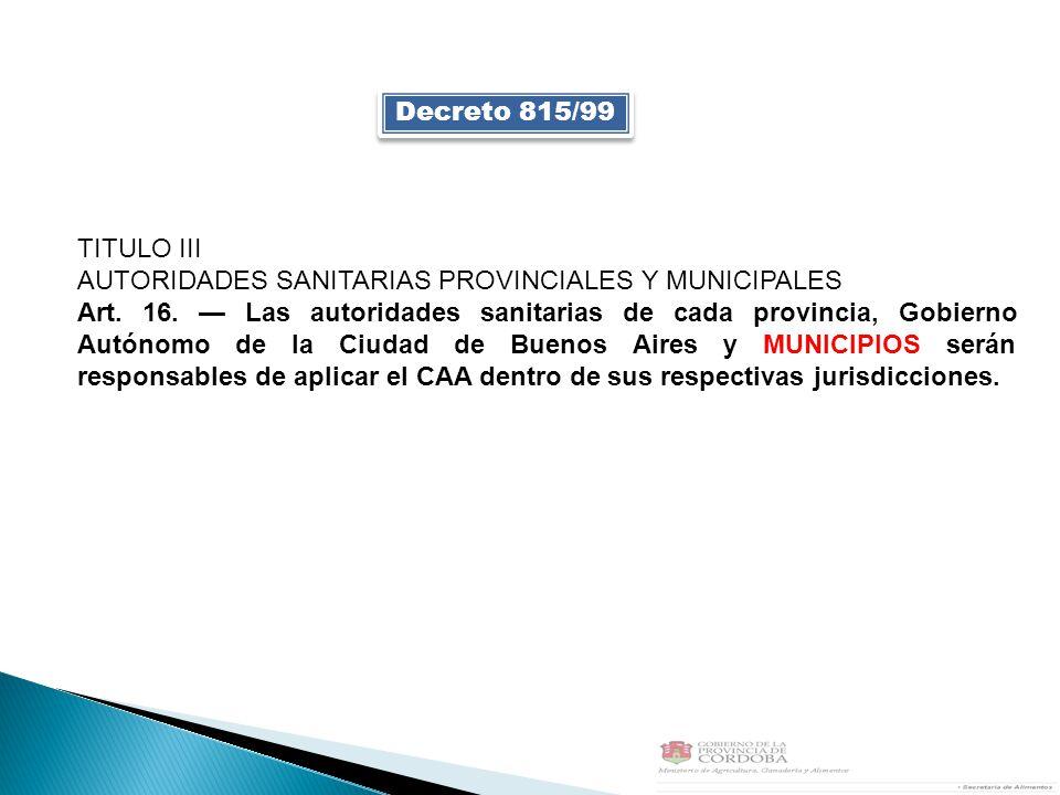 Decreto 815/99 TITULO III. AUTORIDADES SANITARIAS PROVINCIALES Y MUNICIPALES.