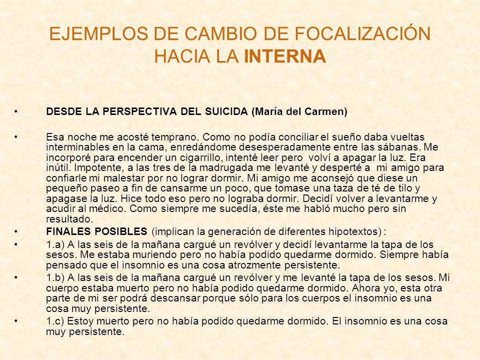 EJEMPLOS DE CAMBIO DE FOCALIZACIÓN HACIA LA INTERNA