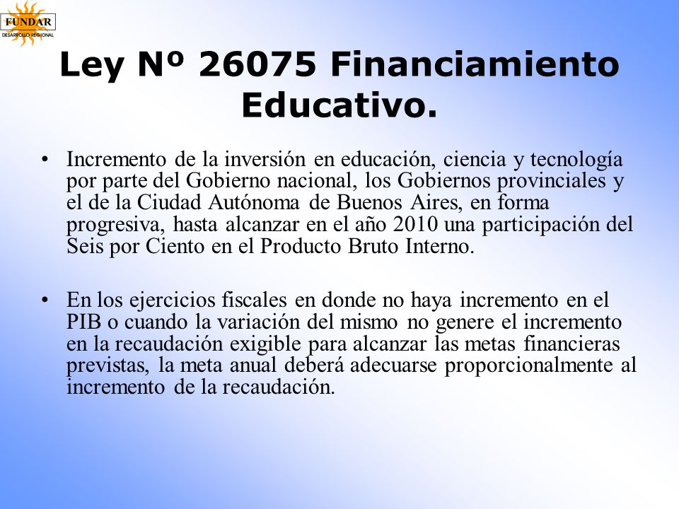 Ley Nº 26075 Financiamiento Educativo.