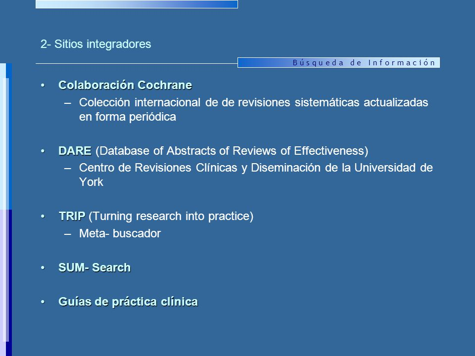 2- Sitios integradores Colaboración Cochrane. Colección internacional de de revisiones sistemáticas actualizadas en forma periódica.
