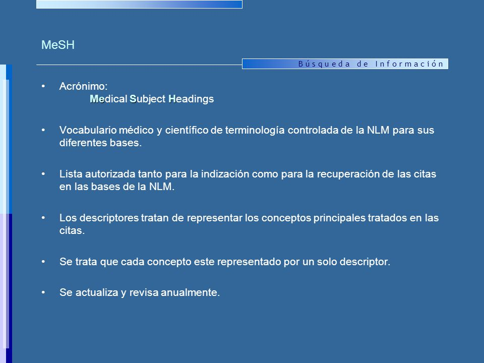 MeSH Acrónimo: Medical Subject Headings