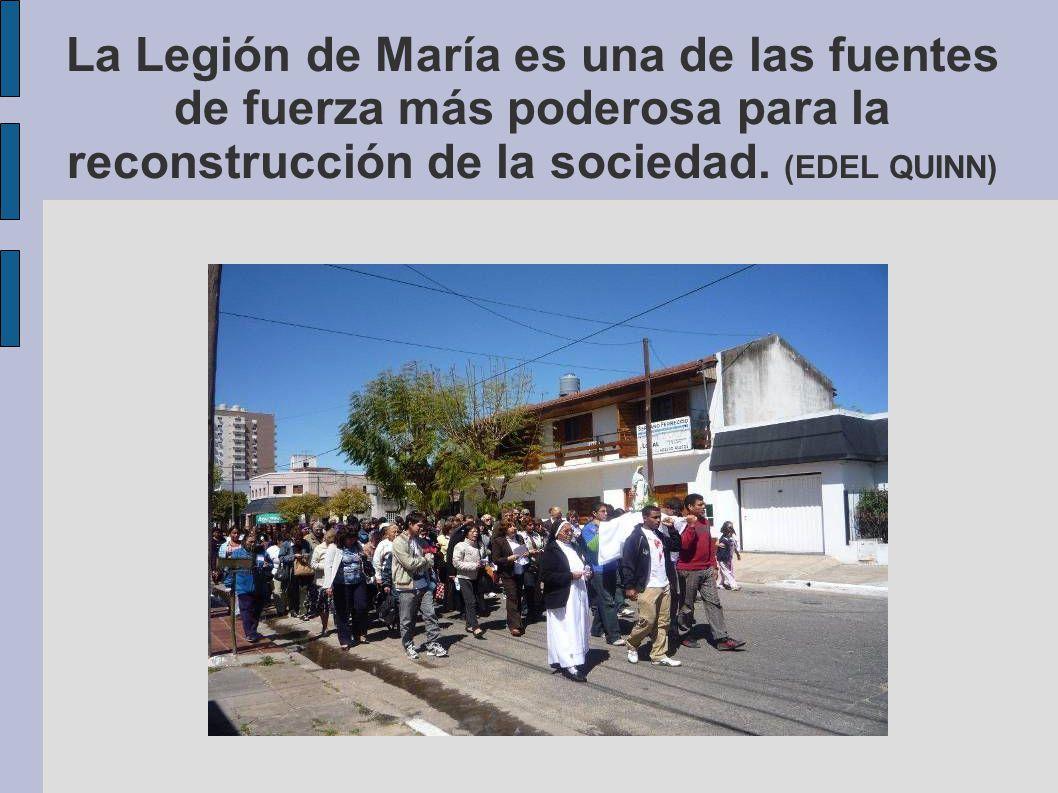 La Legión de María es una de las fuentes de fuerza más poderosa para la reconstrucción de la sociedad.