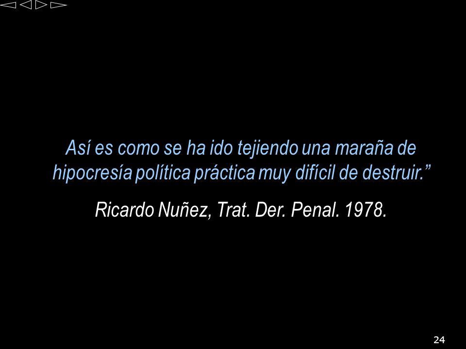 Ricardo Nuñez, Trat. Der. Penal. 1978.