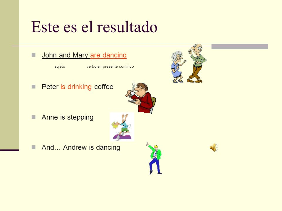 Este es el resultado John and Mary are dancing