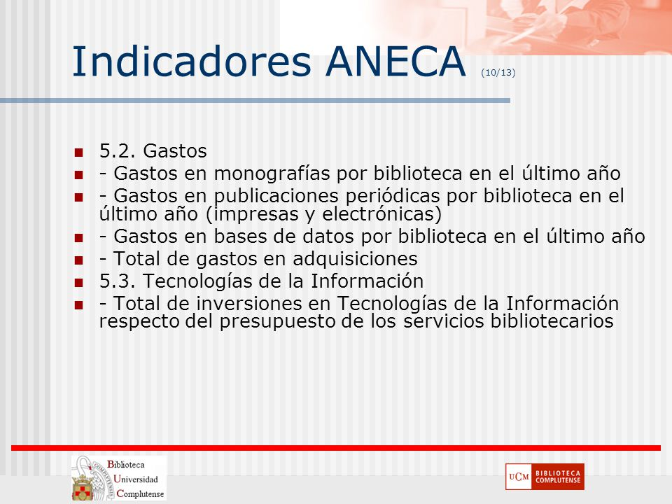 Indicadores ANECA (10/13) 5.2. Gastos