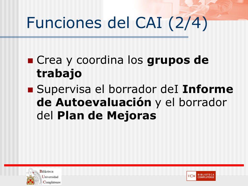 Funciones del CAI (2/4) Crea y coordina los grupos de trabajo
