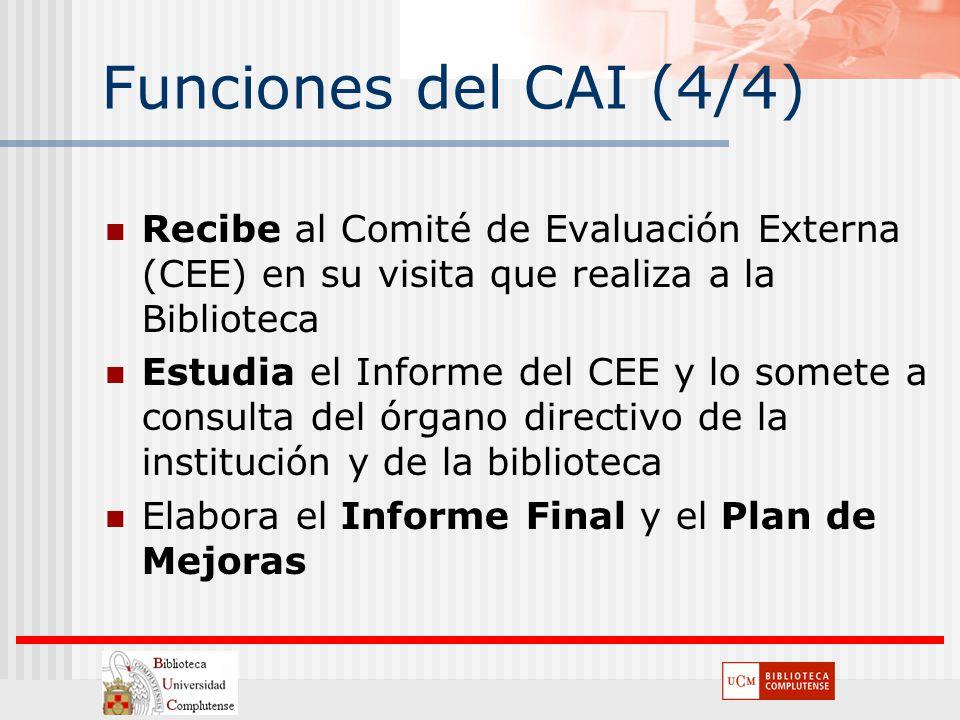 Funciones del CAI (4/4) Recibe al Comité de Evaluación Externa (CEE) en su visita que realiza a la Biblioteca.