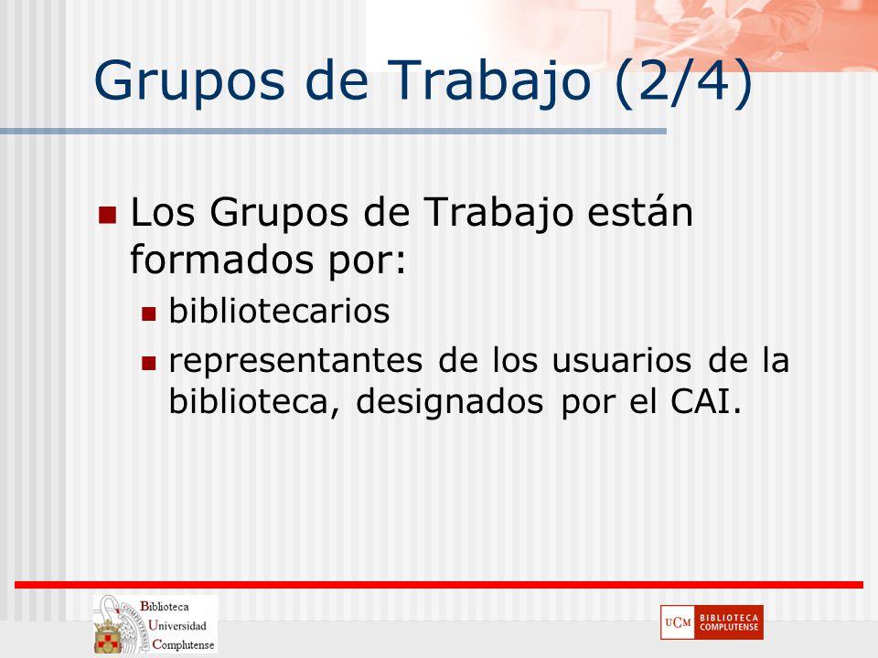 Grupos de Trabajo (2/4) Los Grupos de Trabajo están formados por: