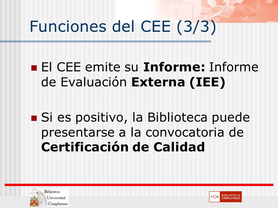 Funciones del CEE (3/3) El CEE emite su Informe: Informe de Evaluación Externa (IEE)