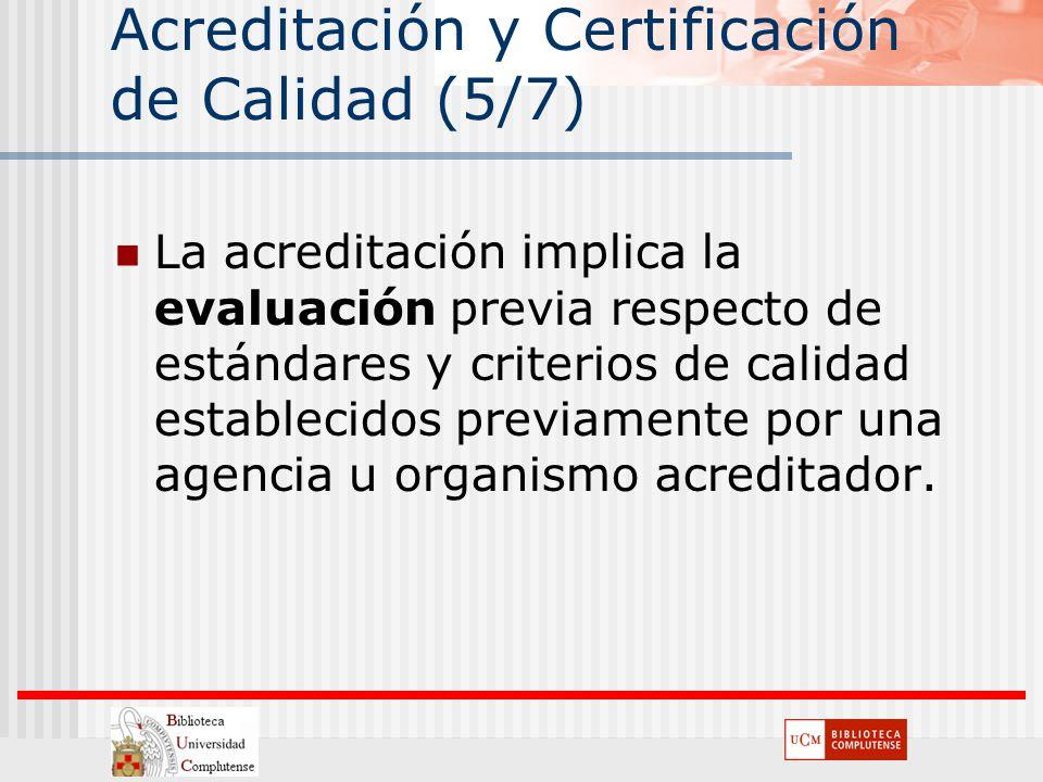 Acreditación y Certificación de Calidad (5/7)