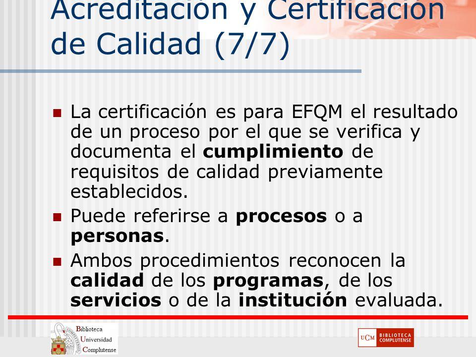 Acreditación y Certificación de Calidad (7/7)