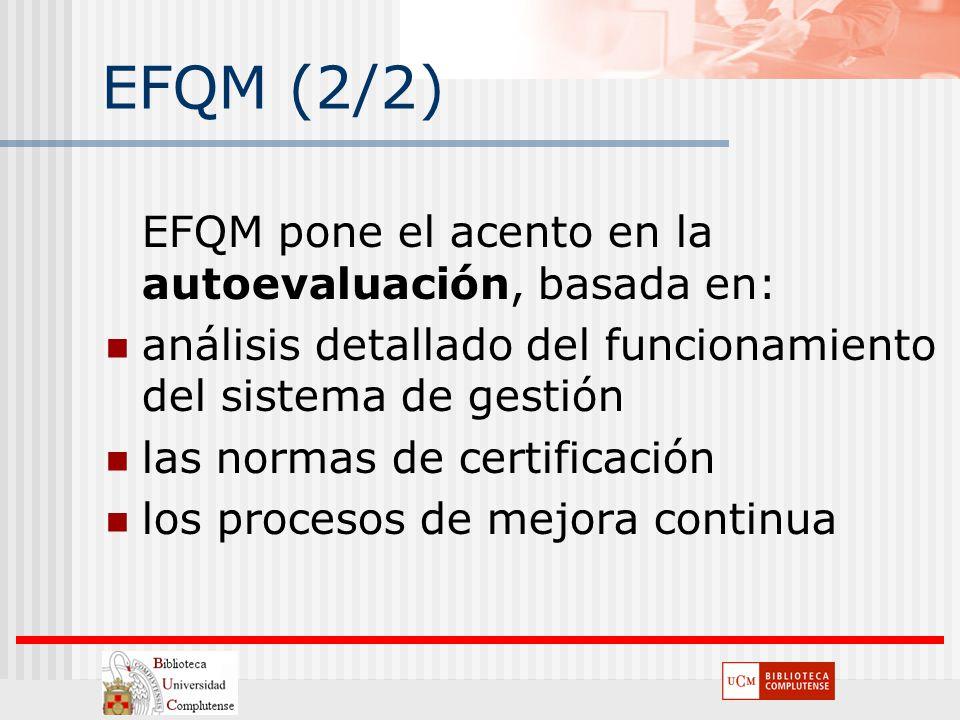 EFQM (2/2) EFQM pone el acento en la autoevaluación, basada en: