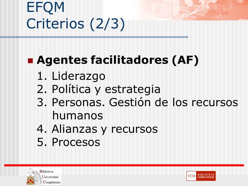 EFQM Criterios (2/3) Agentes facilitadores (AF)