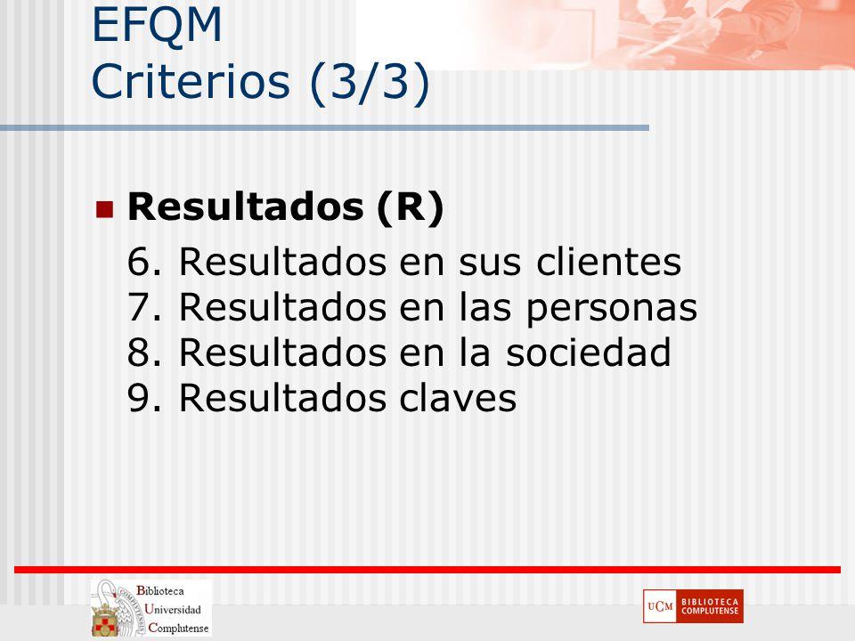 EFQM Criterios (3/3) Resultados (R)